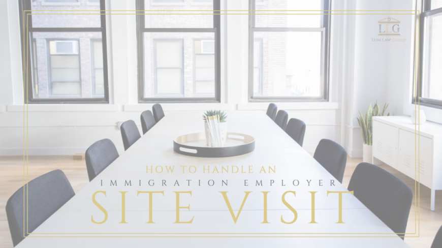 How to Handle an Immigration (USCIS) Employment Site Visit
